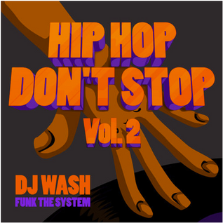 Dj Wash - Hip Hop Don`t Stop Mix Vol 2