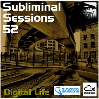 Digital Life - Subliminal Sessions 52 (November 2013)