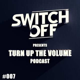 Switch off - Turn up the Volume #007 (DEEP)