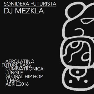 Sonidera Futurista by DJ Mezkla