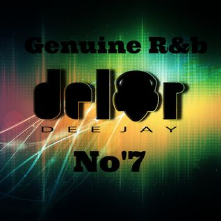 Genuine R&b By Dj DELOR  No'7 (Old Skool & New Skool)