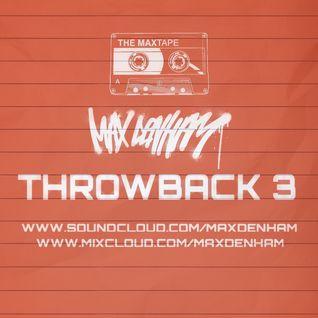 THROWBACK 3 @MaxDenham #Throwback3