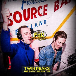 Twin Peaks - The Fat! Club Mix 067