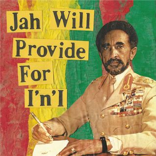 JAH WILL PROVIDE FOR I N I