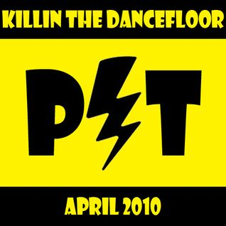 Pit aka MartOpetEr - Killing the Dancefloor - Mix - April 2010