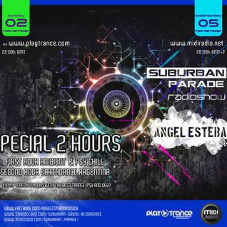 Angel Esteban - SuburbanParade 020 (Special 2 Hours + Earthdance Argentina 2014 Set)