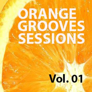 The Orange Grooves Sessions Vol.01