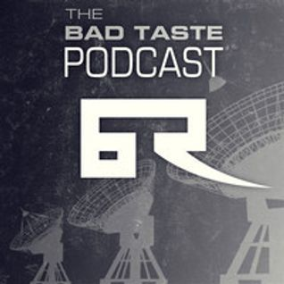 Bad Taste Podcast Episode 8
