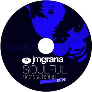 Soulful Sensations 2014 Vol.7 (01 - 07 - 2014) By JM Grana