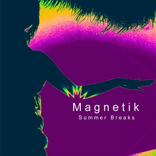 Magnetik - Summer Breaks [Mix 2]