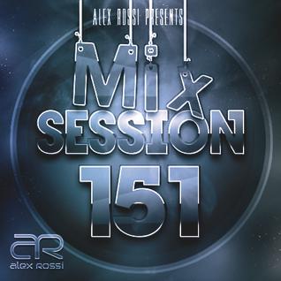 Alex Rossi - Mix Session 151 (Oct 2k15)