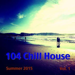 104 Chill House Summer 15 Vol. 1