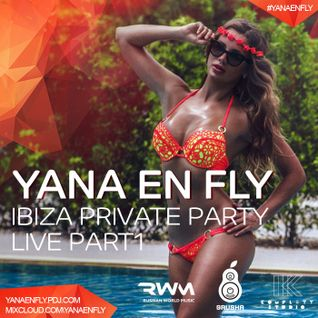 Yana En Fly - lbiza Private Party ( live part1 )
