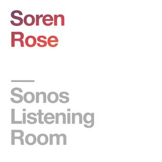 Sonos Listening Room: Soren Rose