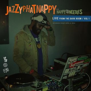 Jazzyphatnappy: LIVE from the Dark Room / Vol 1