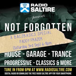 Radio Saltire presents Not Forgotten/Bac2Basics Special with Paddy Frazer 03.09.2016.