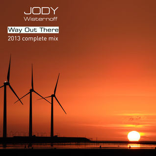 Jody Wisternoff - Way Out There 2013 Complete Mix