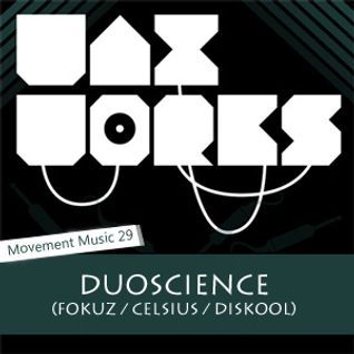 Movement Music 29: DUOSCIENCE (Fokuz / Celsius / Diskool) DNB