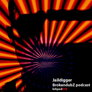 Jaildigger - Brokendubz Podcast 018