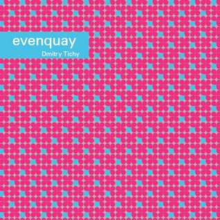 VA - Evenquay 3 (mixed by Dmitry Tichy) 2011 Promo CD