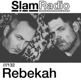 #SlamRadio - 132 - Rebekah