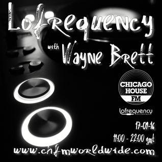 Wayne Brett's Lofrequency Show on Chicago House FM 17-09-16
