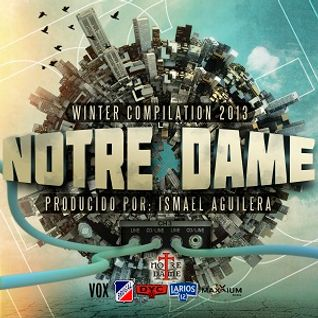 Notre Dame presenta WINTER COMPILATION 2013 prod. Ismael Aguilera