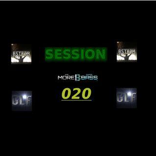 GLF & Bstr0m - Session 020 [morebass.com]