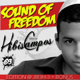 HIBIS CAMPOS @ SOUND OF FREEDOM #03 (JIR3H-3 EDITION)