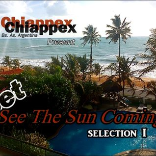 "Dj Chiappex - Set ""I SEE THE SUN COMING.."" Summer sounds - first selection"