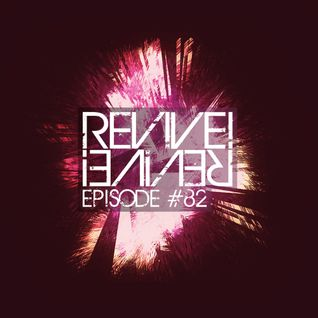 Revive! 082 With Retroid And Parallax Breakz (03-17-2016)