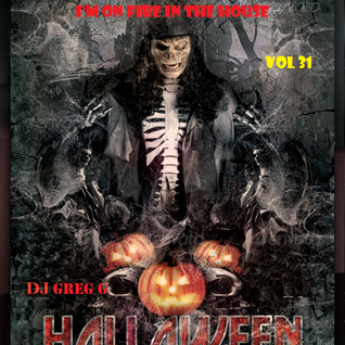 I'M ON FIRE IN THE HOUSE - HALLAWEEN 2014 -DJ GREG G