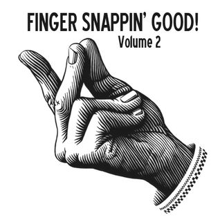 Finger Snappin' Good 2