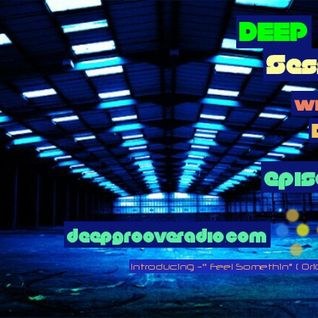 DeepGrooveRadio.com Deep Session Episode 011 Mixed by Danny L 27.03.2013