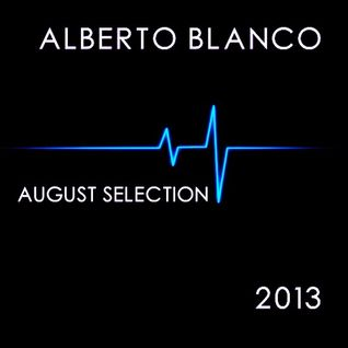 Alberto Blanco - August Selection / 2013