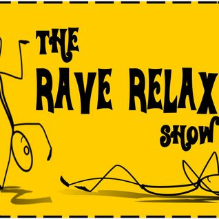 The Rave Relax Show - 16th September 2016