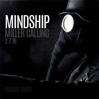 Mindship miller calling @private party 2-7-16