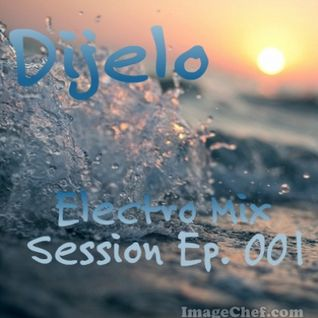 Electro Mix Session Ep. 001