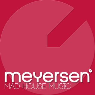 Meyersen - Mad House Music