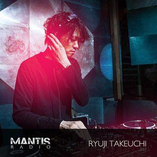 Mantis Radio 207 + Ryuji Takeuchi