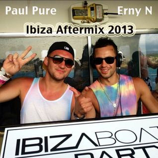 Paul Pure b2b Erny N - Ibiza After Mix 2013