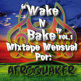 Wake N Bake Vol.1 (Dubstep - Drum & Bass Mix)