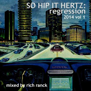 So Hip It Hertz: Regression 2014 Vol 1
