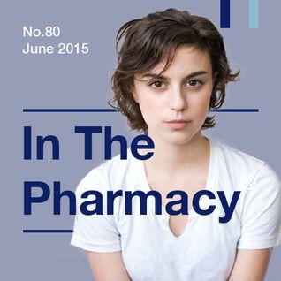 In The Pharmacy #80 - June 2015