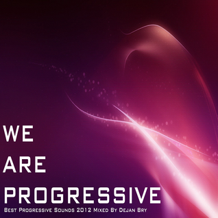 We Are Progressive (Dejan Bry Promo Mix 2012)