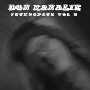 DON KANALIE-Technopack Vol 5