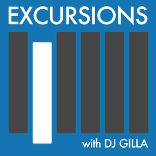 Excursions Radio Show #21 with DJ Gilla - June 2013
