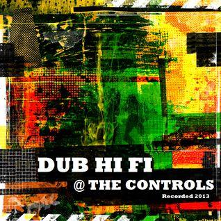 Dub Hi Fi @ The Controls
