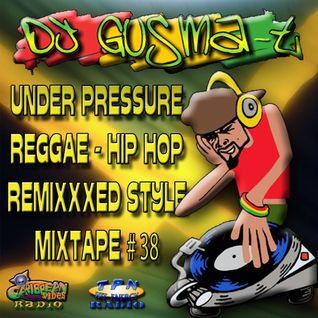 DJ Gusma-T  the Reggae Hip Hop Remixes (mixtape 38)