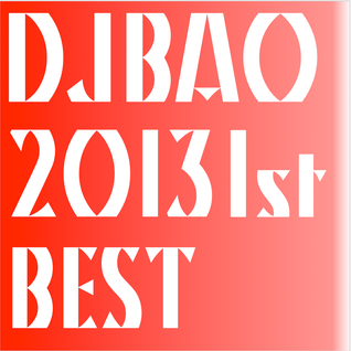 DJ BAO-2013 1ST BEST Playlist_Top 40,HipHop,R&B